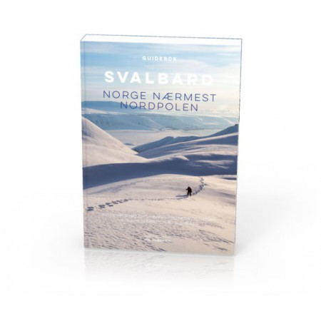 Svalbard - Norge nærmest Nordpolen. Norwegian Svalbard guidebook. Illustration: cover