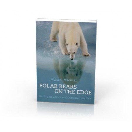 Polar bears on the edge: Morten Jørgensen's book about threats for polar bears from hunting and poaching