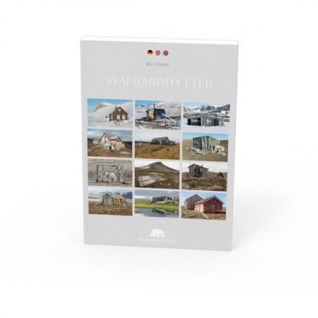 Svalbardhytter: 60 Spitzbergen-Hütten. Das Buch zum Poster