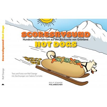 Scoresbysund Hot Dogs – Mit Hundeschlitten in Grönland. Umschlag mit Titelbild.